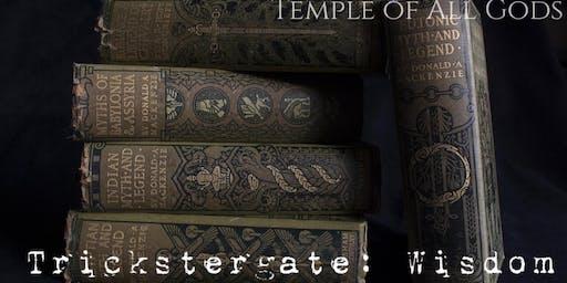Trickstergate: Wisdom