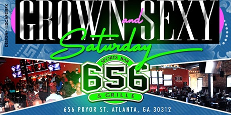Grown & Sexy Saturday's  tickets