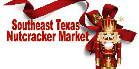 2019 Southeast Texas Nutcracker Market tickets