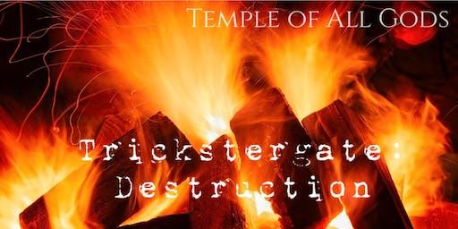 Trickstergate: Destruction