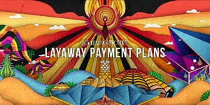 Lightning in a Bottle 2019 - Layaway Payment Plans