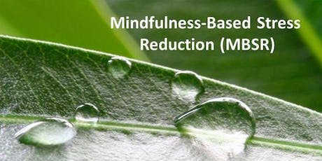 Novena : Mindfulness - Based Stress Reduction  - Jul 4 - Aug 22 (Thu), 8 sessions  tickets