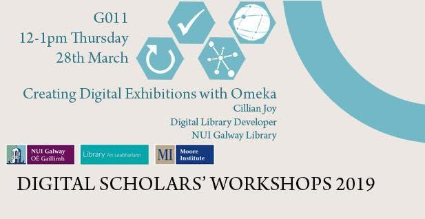 Digital Scholars' Workshops 2019: Creating Digital Exhibitions with Omeka
