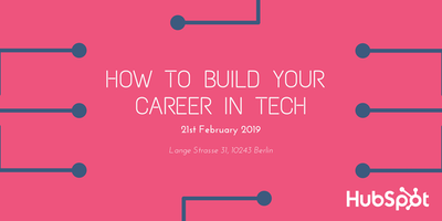 HubSpot Presents: How To Build Your Career in Tech