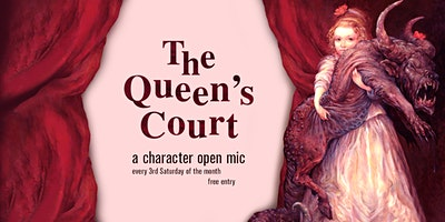 The+Queen%27s+Court+-+a+character+open+mic+%28ON+