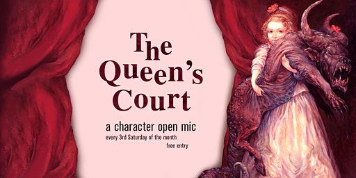 The Queen's Court - a character open mic