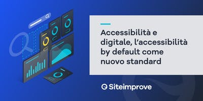 Workshop: Accessibilità e digitale, l'accessibilità by default come nuovo standard