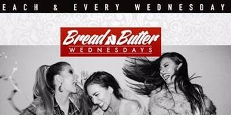 Bread N Butter Wednesdays- Ladies Free All Night I Hookah I Kitchen til 1am (NYC Premiere Events) tickets