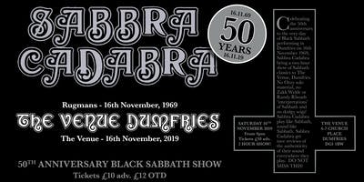 Sabbra Cadabra - 50th Anniversary Sabbath Show - DUMFRIES 16NOV69-16NOV19