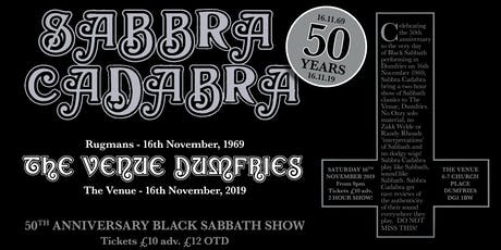 Sabbra Cadabra - 50th Anniversary Sabbath Show - DUMFRIES 16NOV69-16NOV19 tickets