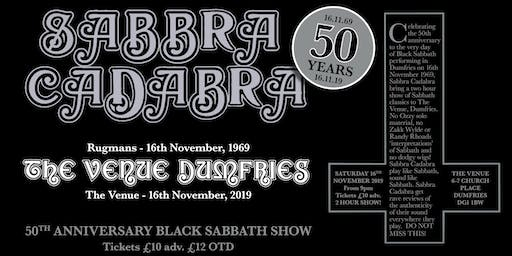 Sabbra Cadabra - 50th Anniversary Sabbath Show - DUMFRIES 16NOV69-16NOV19