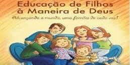 CURSO EDUCANDO FILHOS A MANEIRA DE DEUS (2º SEMESTRE) 2019