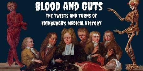 Blood and Guts: The Twists and Turns of Edinburgh's Medical History tickets