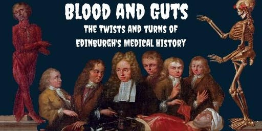 Blood and Guts: The Twists and Turns of Edinburgh's Medical History