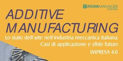 ADDITIVE MANUFACTURING - Lo stato dell'arte nell'industria meccanica italiana. Casi di applicazione e sfide future