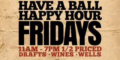 Happy Hour Monday thru Friday 11-7pm!!