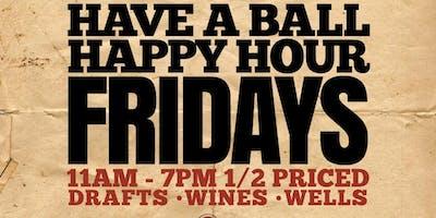 Happy Hour Monday thru Friday 11-7pm!!