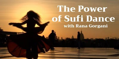 Sufi Dance Workshop with Rana Gorgani