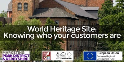 World Heritage Site: Knowing who your customers are (Cromford)