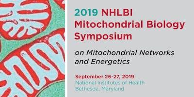 The 2019 NHLBI Mitochondrial Biology Symposium