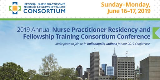 2019 Annual Nurse Practitioner Residency and Fellowship Training Consortium Conference