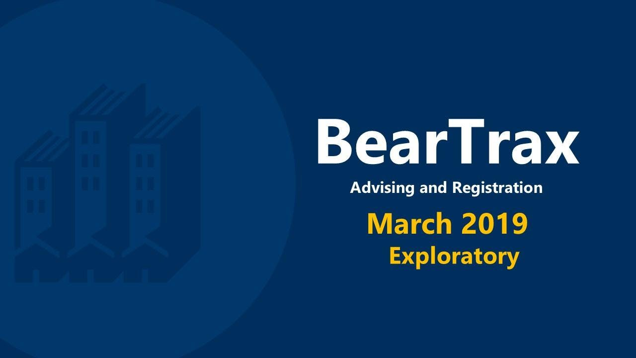 March 2019 BearTrax Orientation (Exploratory)