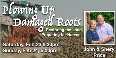Plowing Up Damaged Roots with John & Sheryl Price