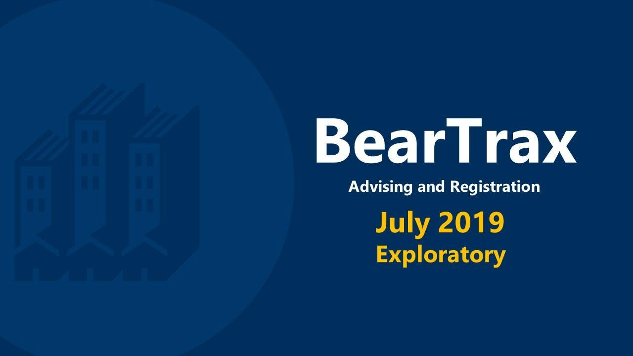 July 2019 BearTrax Orientation (Exploratory)