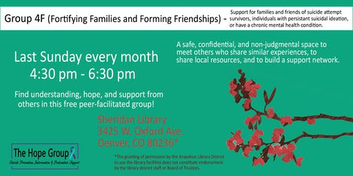 Family Members & Friends of Suicide Attempt Survivors/Individuals with Suicidal Thoughts or a Chronic Mental Health Condition Support Group - Group 4F (Fortifying Families and Forming Friendships)