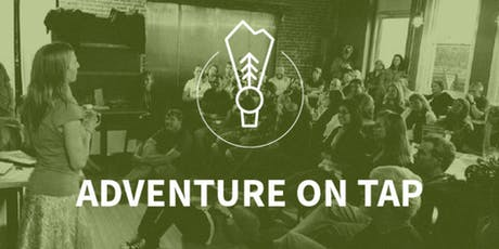 Adventure on Tap Speaker Series tickets