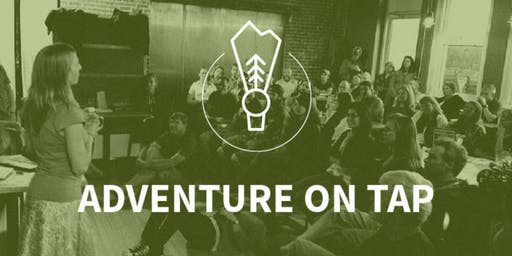 Adventure on Tap Speaker Series