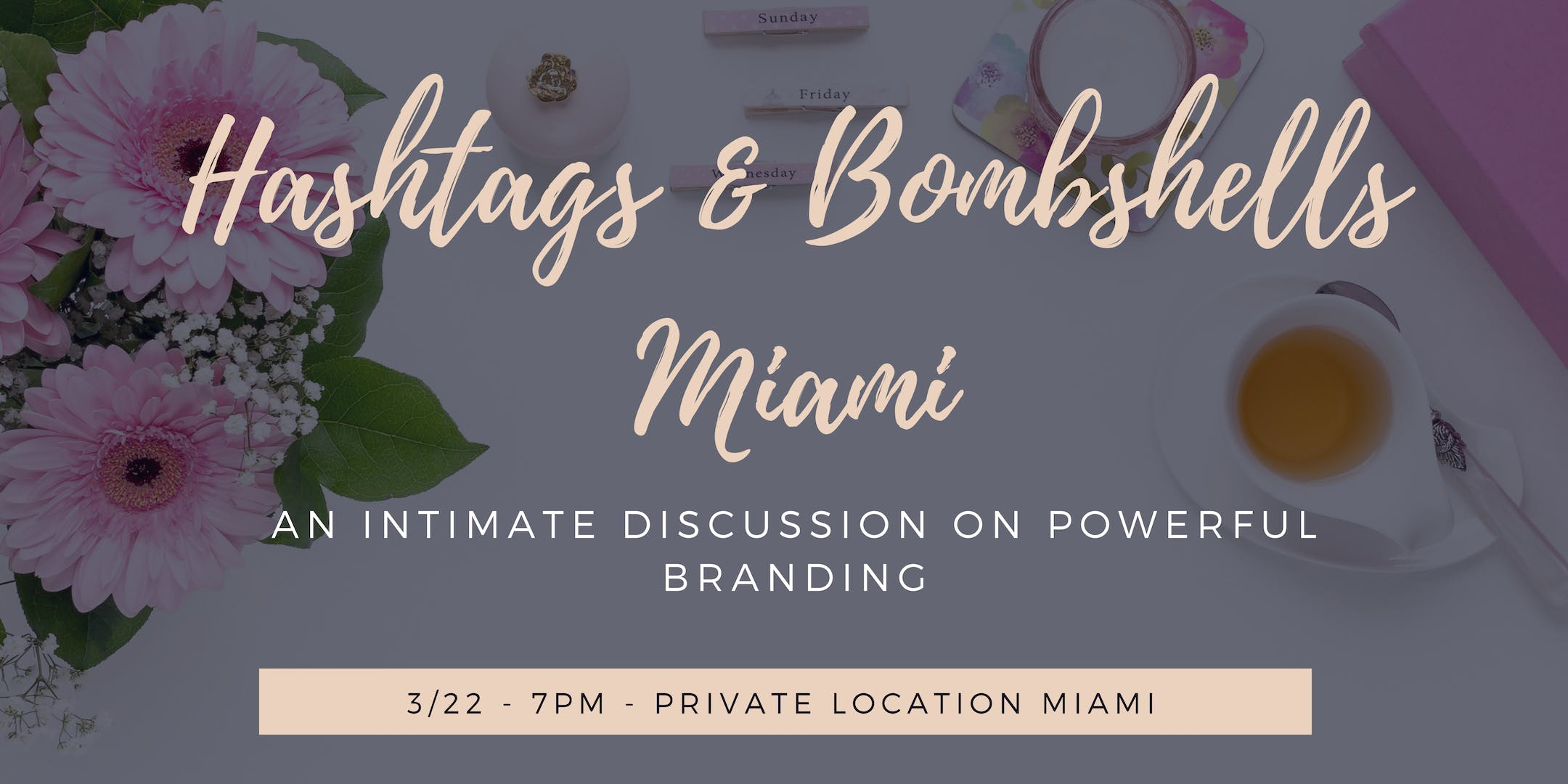 Hashtags & Bombshells Miami:  An Intimate Discussion on Branding