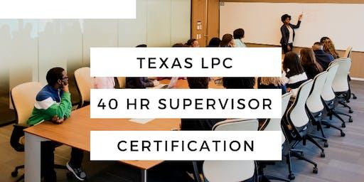 Tx LPC Supervisor 40 HR certification -- Summer session