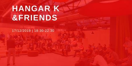 Hangar K & Friends - Christmas Party tickets