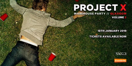 Project X Warehouse Party Volume III - Glasgow tickets
