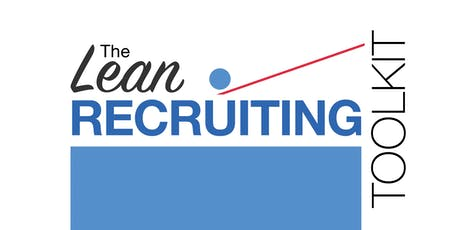 The Lean Recruiting Toolkit Workshop: Create Your Agile Recruiting Strategy tickets