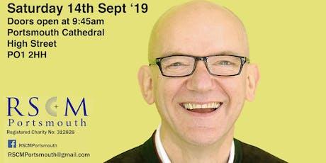 Bob Chilcott Singing Workshop Portsmouth tickets