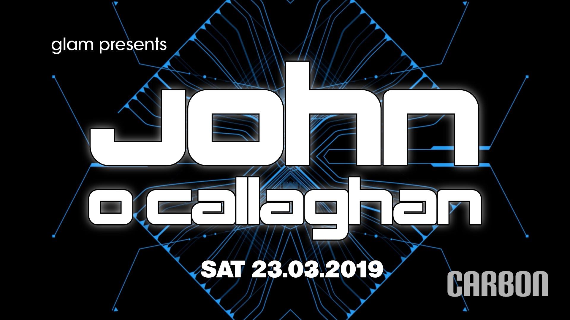 Glam presents John O Callaghan