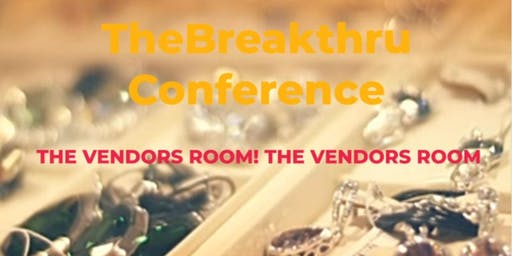 THE VENDORS ROOM @ TheBreakthru Conference