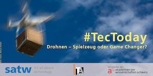 #TecToday: Drohnen – Spielzeug oder Game Changer?