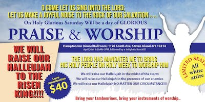 A DAY OF GLORIOUS PRAISE AND WORSHIP