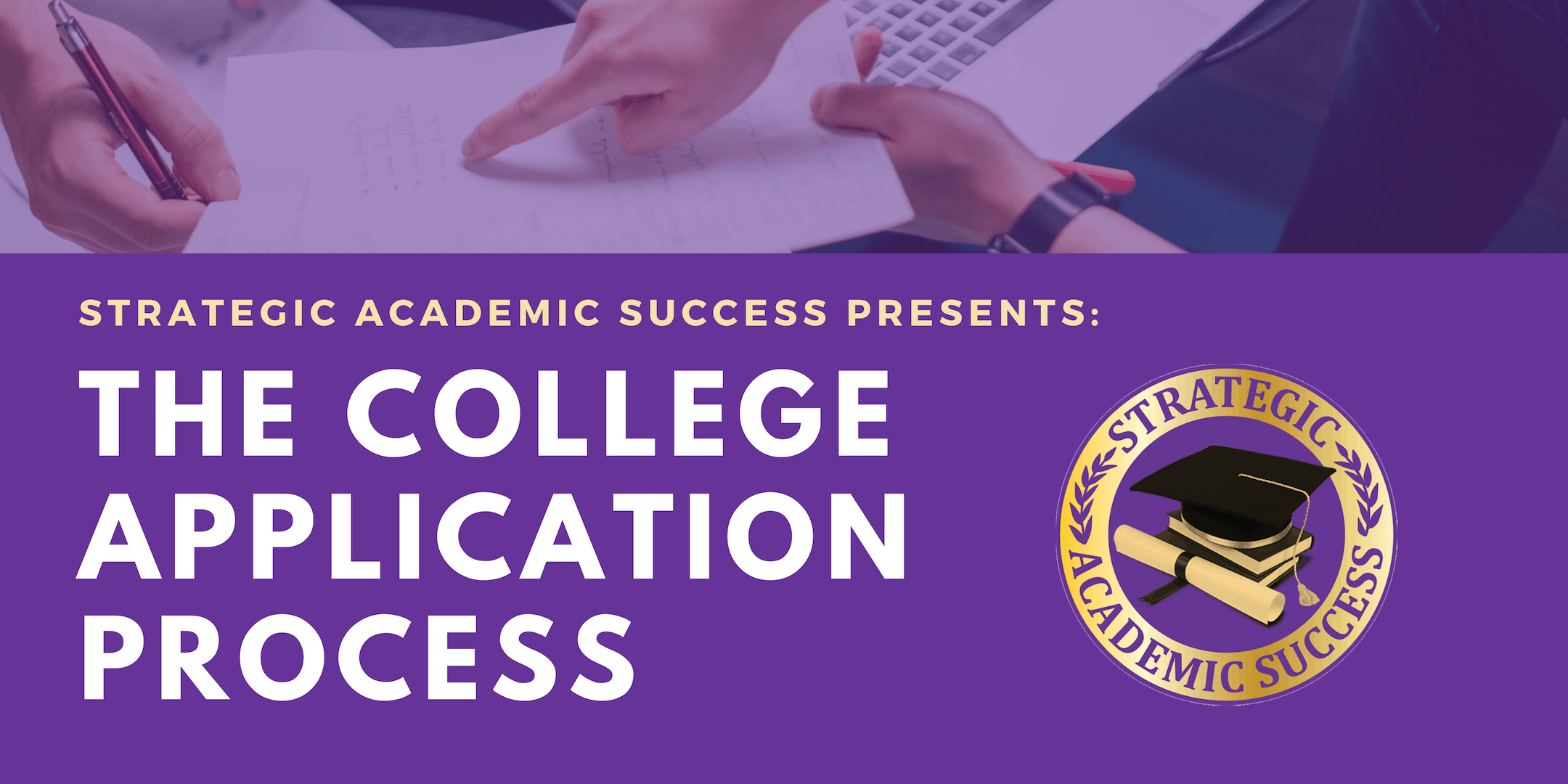 The College Application Process Seminar