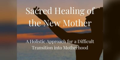Sacred Healing of the New Mother