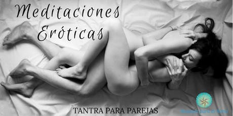 Meditaciones Eroticas / Exclusivo Parejas tickets