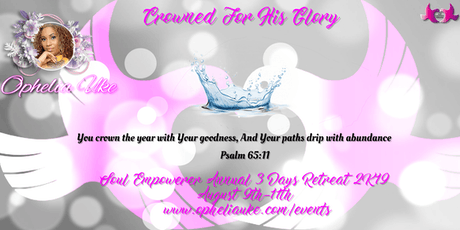 Crowned for His Glory - Soul Empowerer 3 Day Retreat tickets