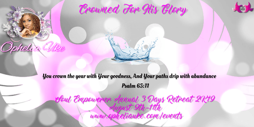 Crowned for His Glory - Soul Empowerer 3 Day Retreat