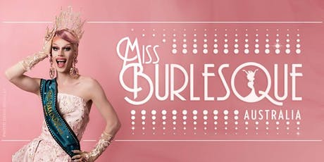 Miss Burlesque Australia - ACT 2019 Competition tickets