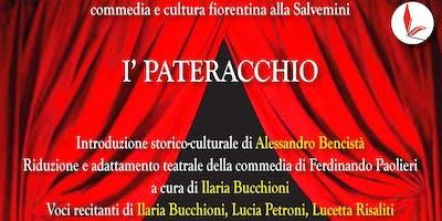Presentazione della commedia I'Pateracchio. Introduzione storico-culturale di Alessandro Bencistà.Voci recitanti di Ilaria Bucchioni, Lucia Petroni, Lucetta Risaliti.