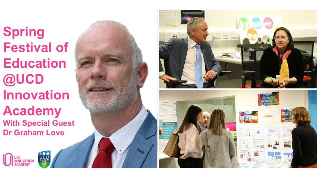 Spring Festival of Education with Graham Love @ UCD Innovation Academy