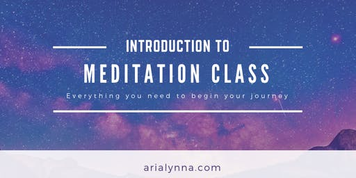 Introduction to Meditation Class: Everything you need to begin your journey